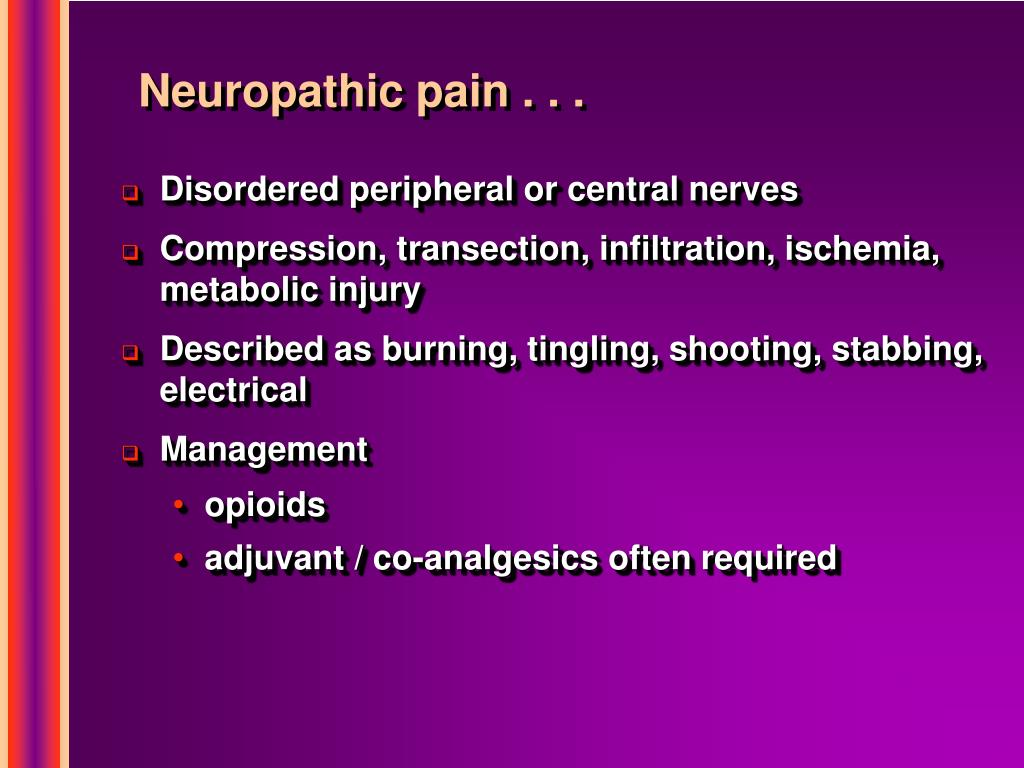 Neuropathic pain . . .