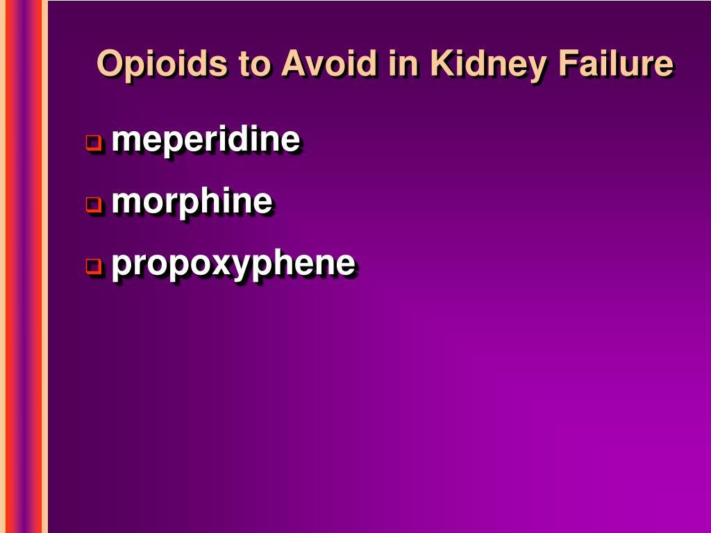 Opioids to Avoid in Kidney Failure