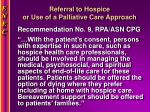 referral to hospice or use of a palliative care approach
