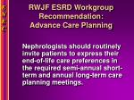 rwjf esrd workgroup recommendation advance care planning