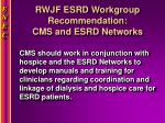 rwjf esrd workgroup recommendation cms and esrd networks