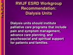 rwjf esrd workgroup recommendation dialysis units