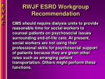rwjf esrd workgroup recommendation
