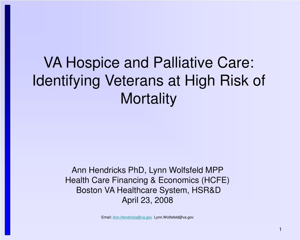 va hospice and palliative care identifying veterans at high risk of mortality l.