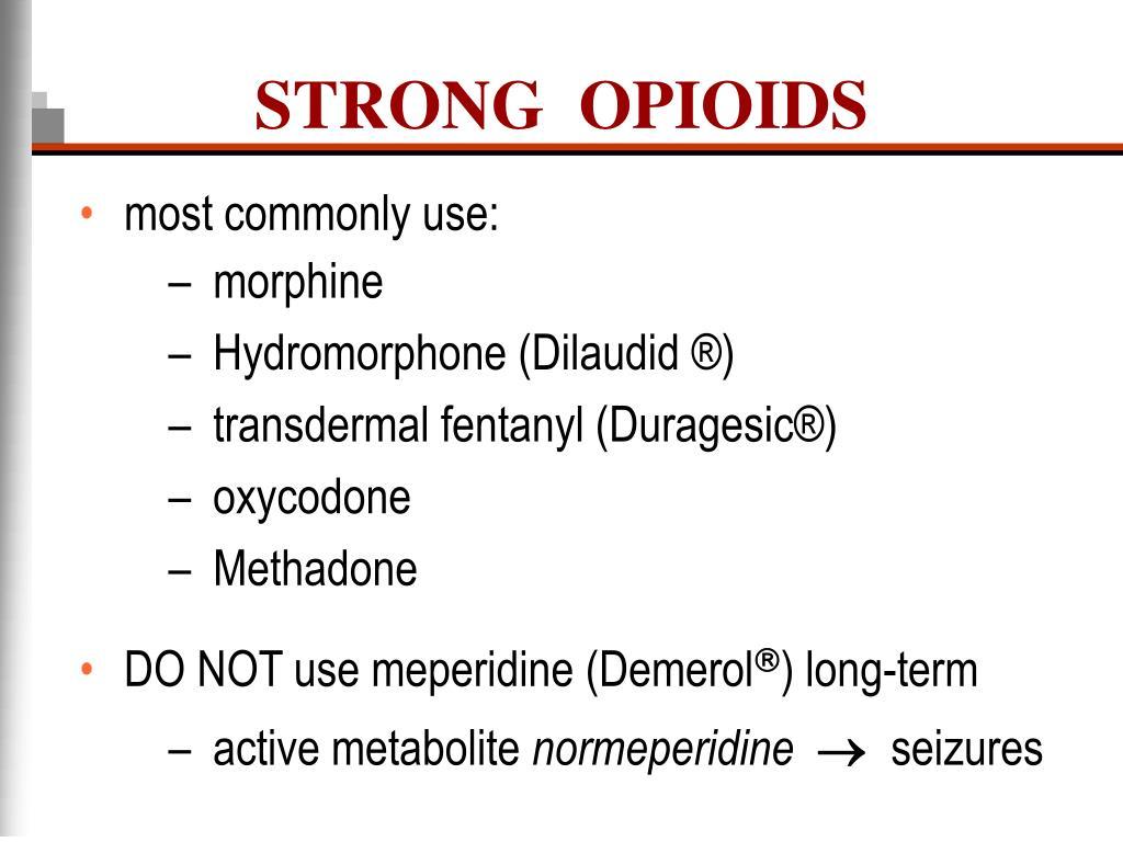STRONG  OPIOIDS