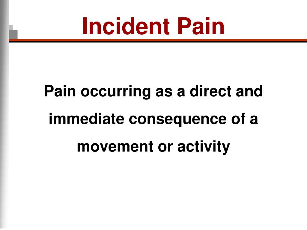Incident Pain