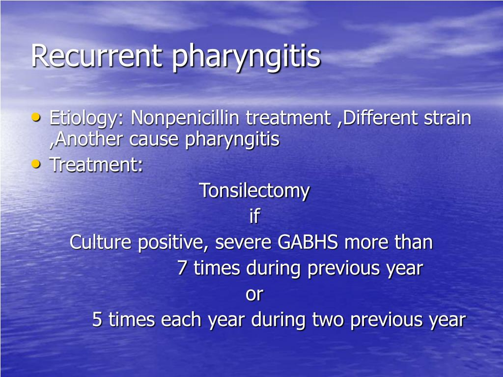 Recurrent pharyngitis