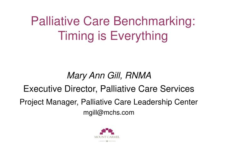 palliative care benchmarking timing is everything n.