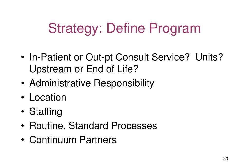 Strategy: Define Program