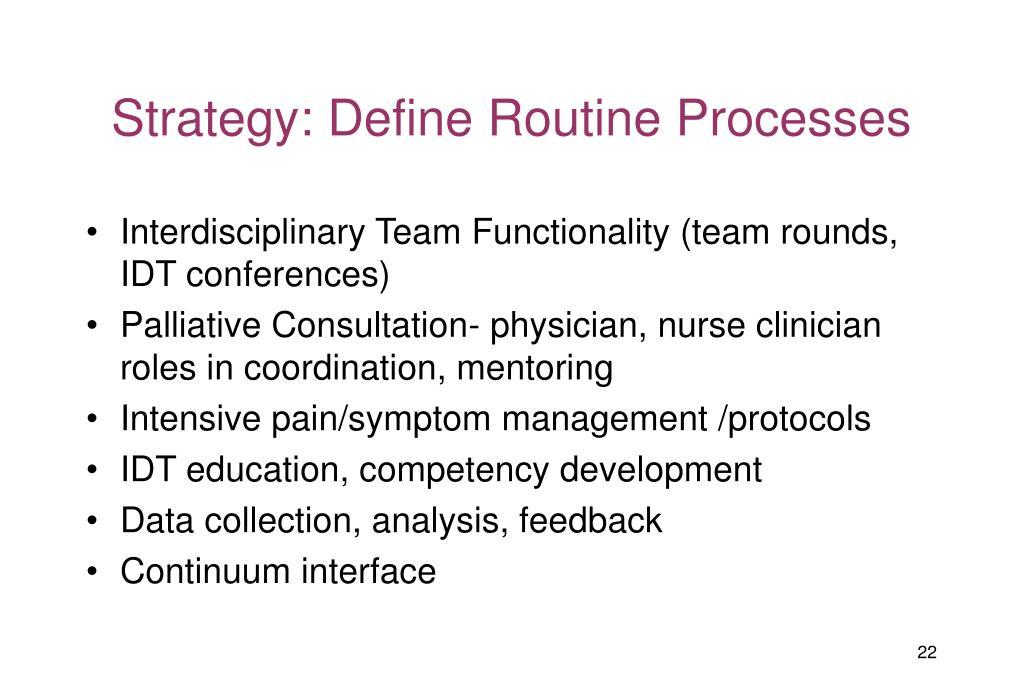 Strategy: Define Routine Processes