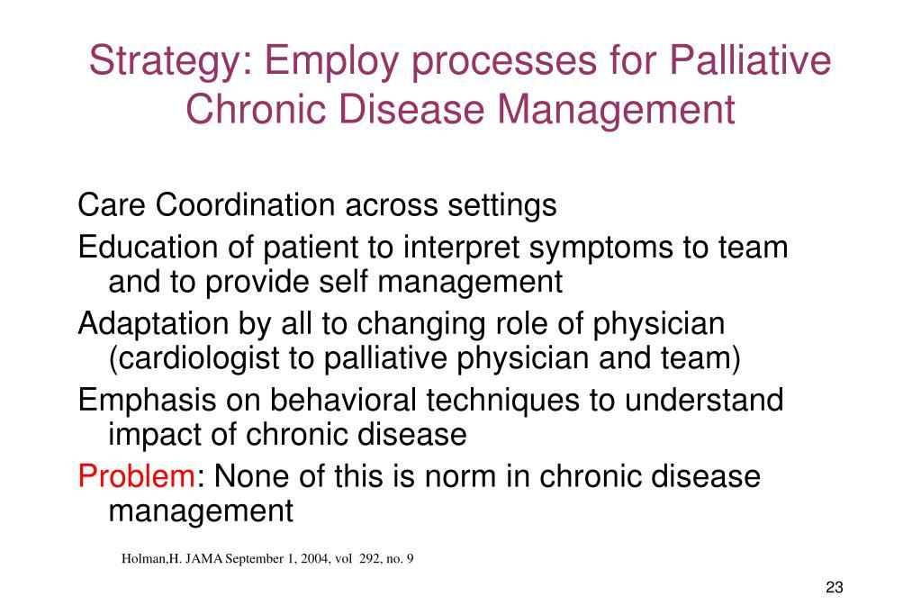 Strategy: Employ processes for Palliative Chronic Disease Management