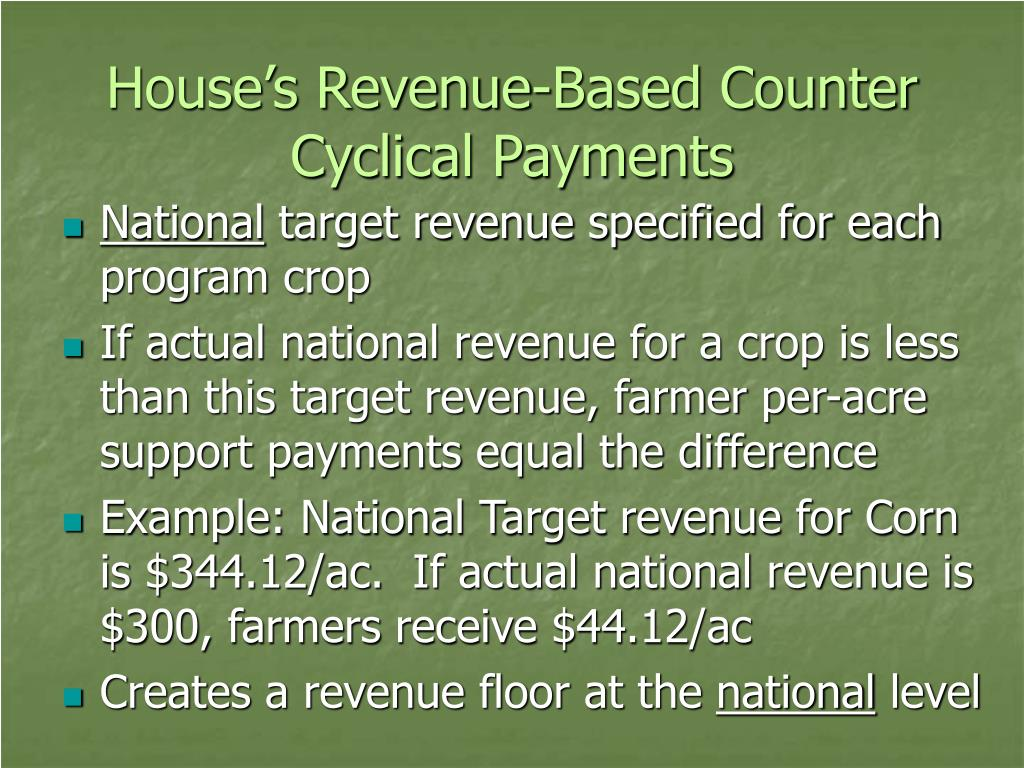 House's Revenue-Based Counter Cyclical Payments
