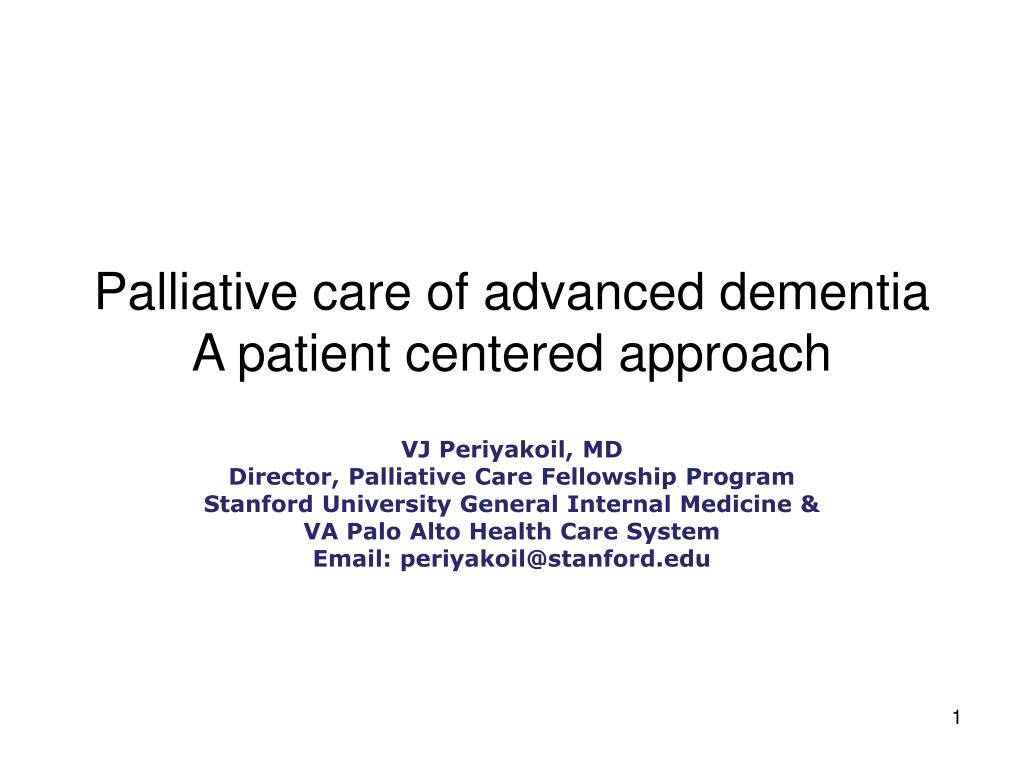 Palliative care of advanced dementia A patient centered approach