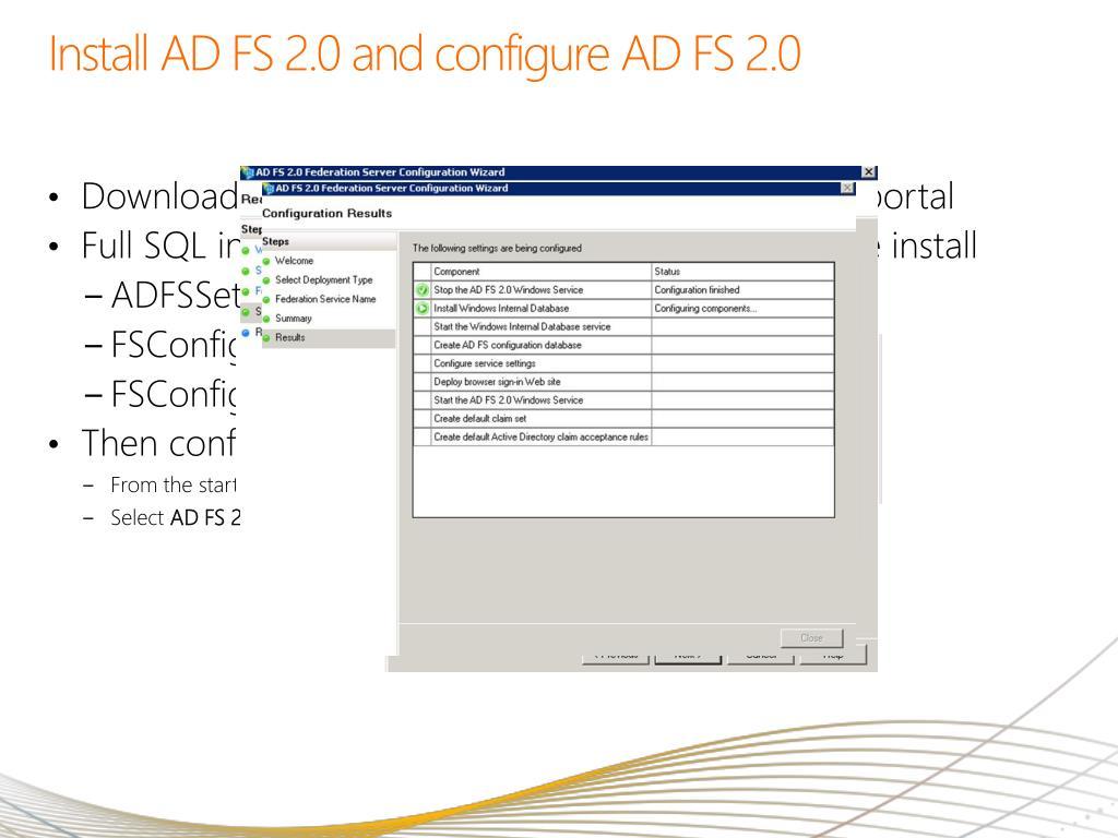 Install AD FS 2.0 and configure AD FS 2.0