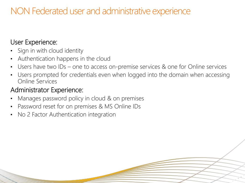 NON Federated user and administrative experience
