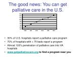 the good news you can get palliative care in the u s