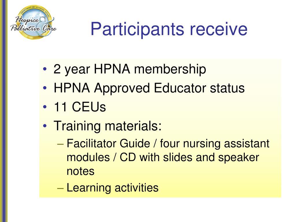 Participants receive