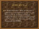 support trial