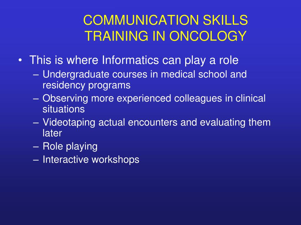 COMMUNICATION SKILLS 	TRAINING IN ONCOLOGY