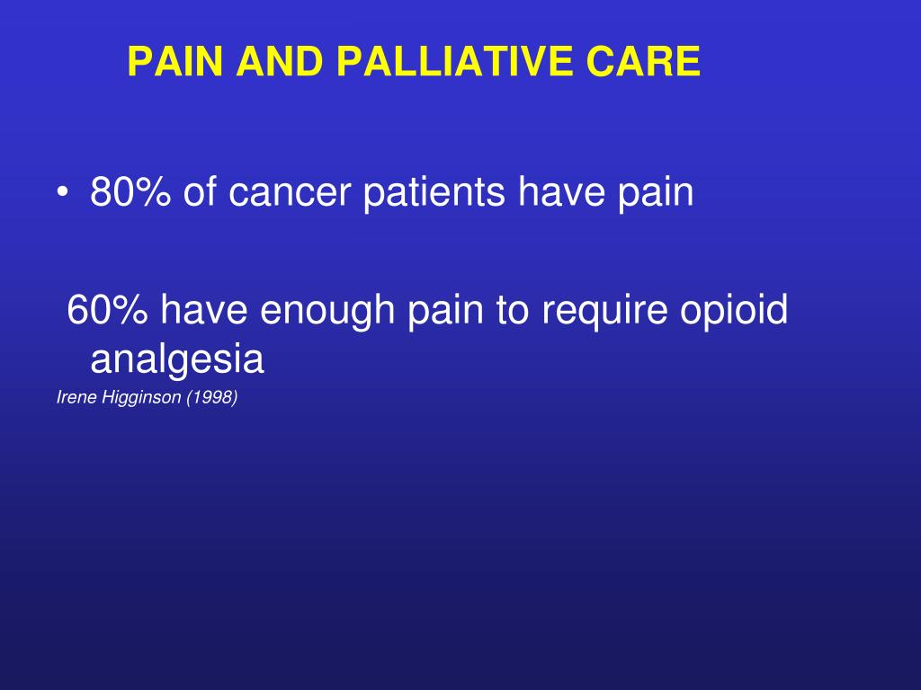 PAIN AND PALLIATIVE CARE
