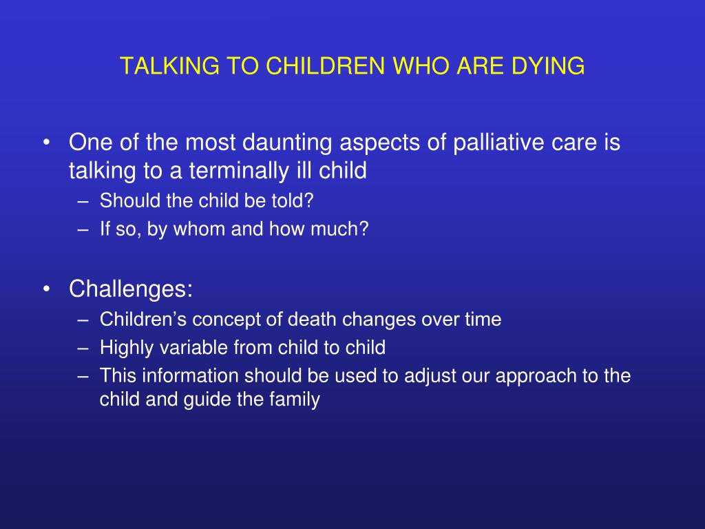 TALKING TO CHILDREN WHO ARE DYING