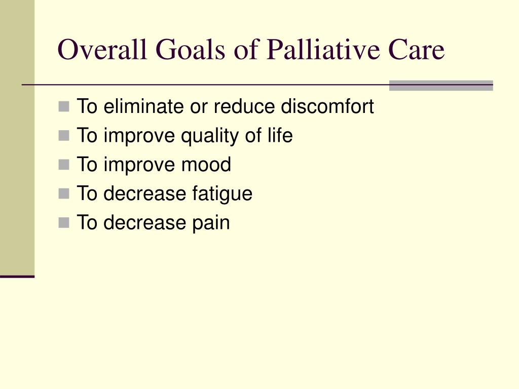 Overall Goals of Palliative Care