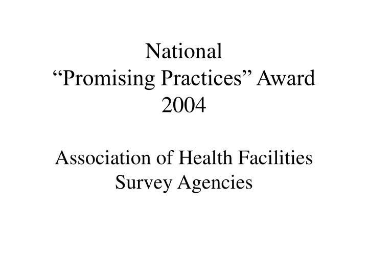 National promising practices award 2004 association of health facilities survey agencies