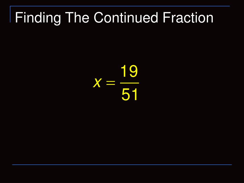 Finding The Continued Fraction