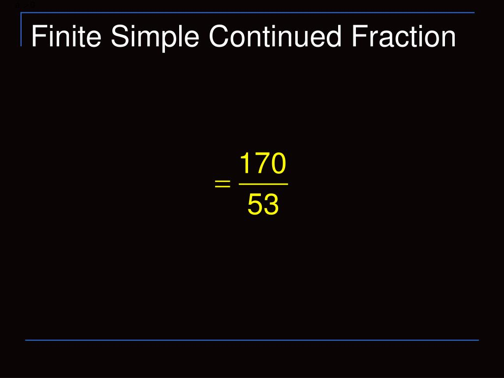 Finite Simple Continued Fraction