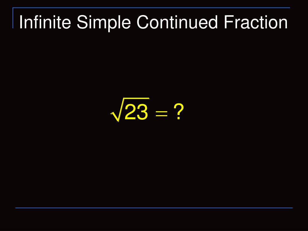 Infinite Simple Continued Fraction
