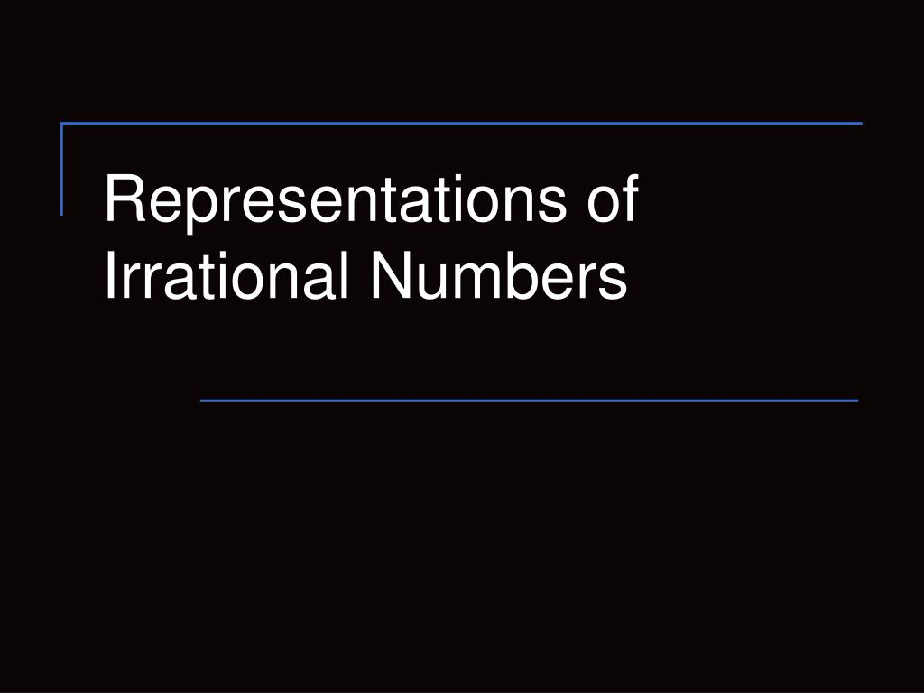 Representations of Irrational Numbers