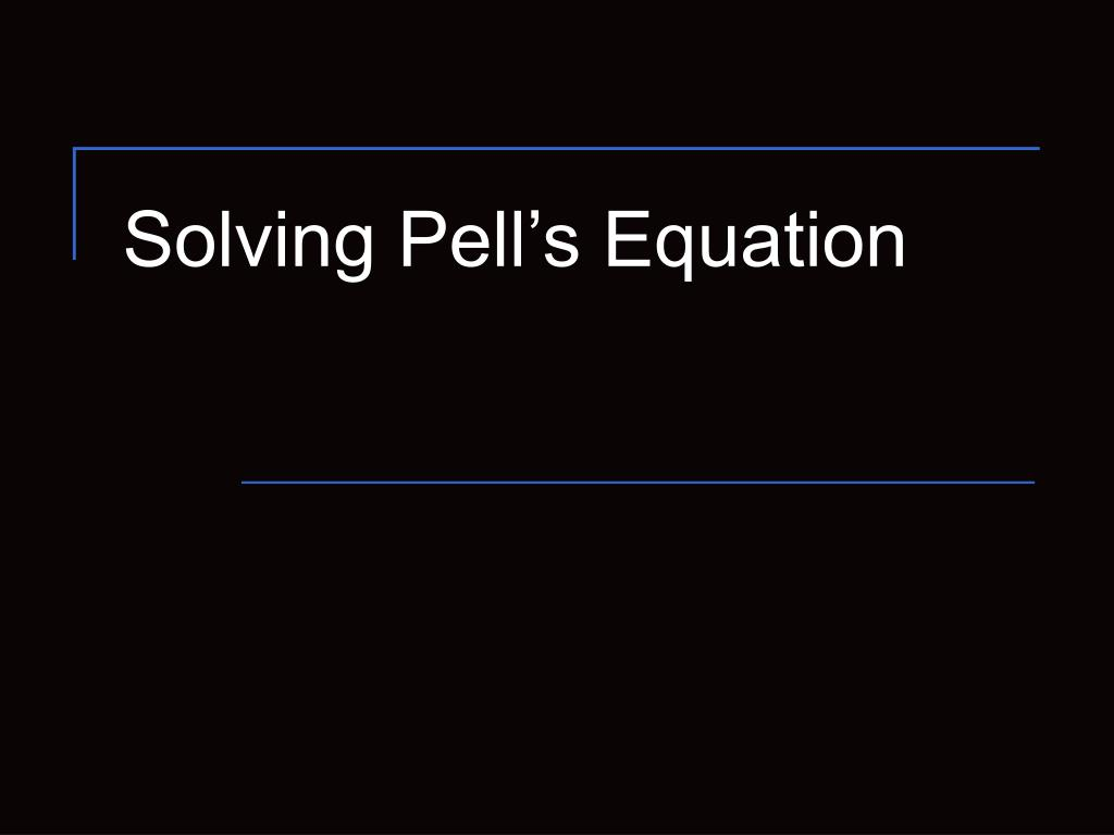 Solving Pell's Equation