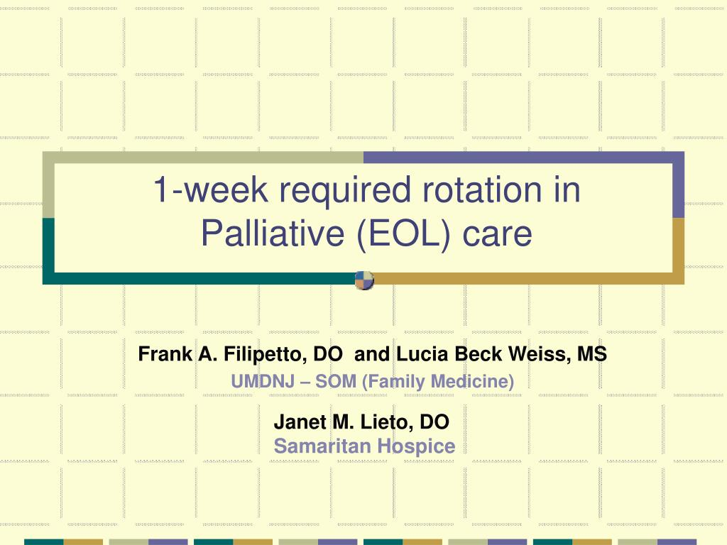 1 week required rotation in palliative eol care l.