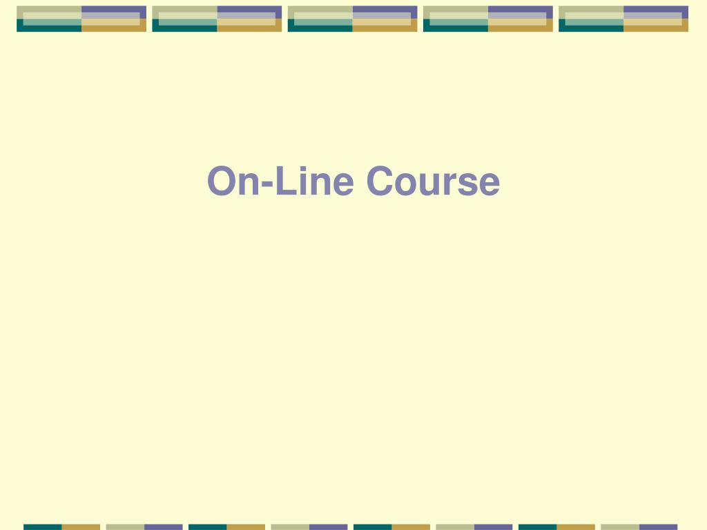 On-Line Course