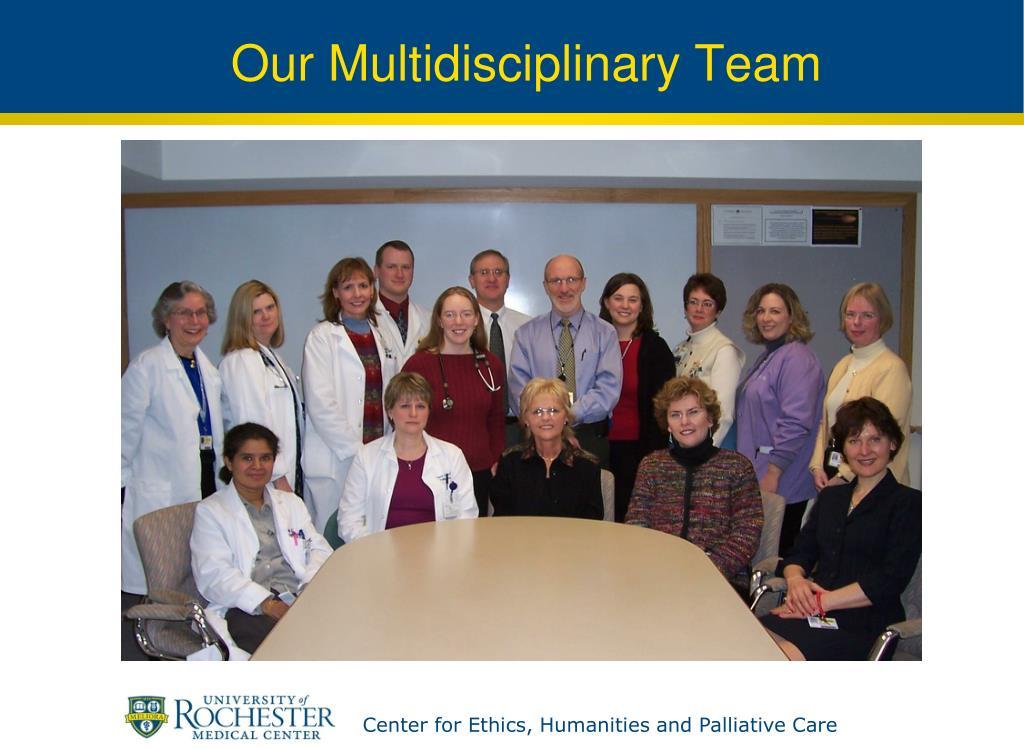 Our Multidisciplinary Team
