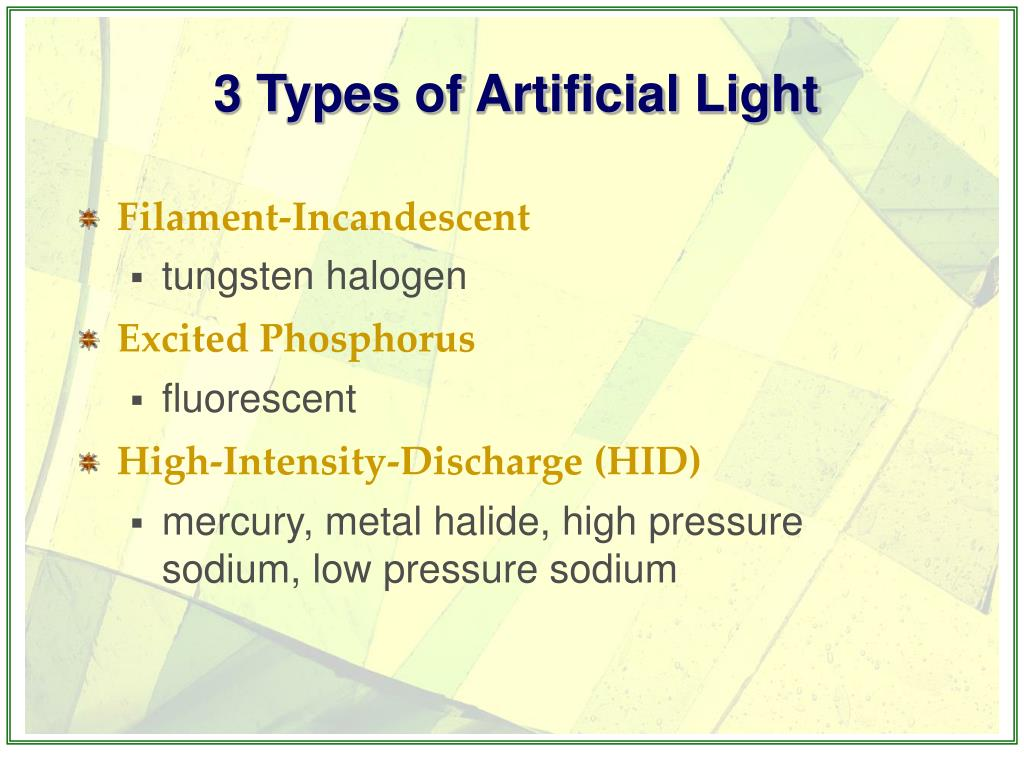 3 Types of Artificial Light