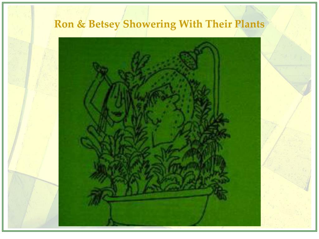 Ron & Betsey Showering With Their Plants