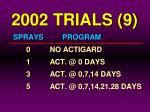 2002 trials 9