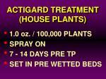 actigard treatment house plants