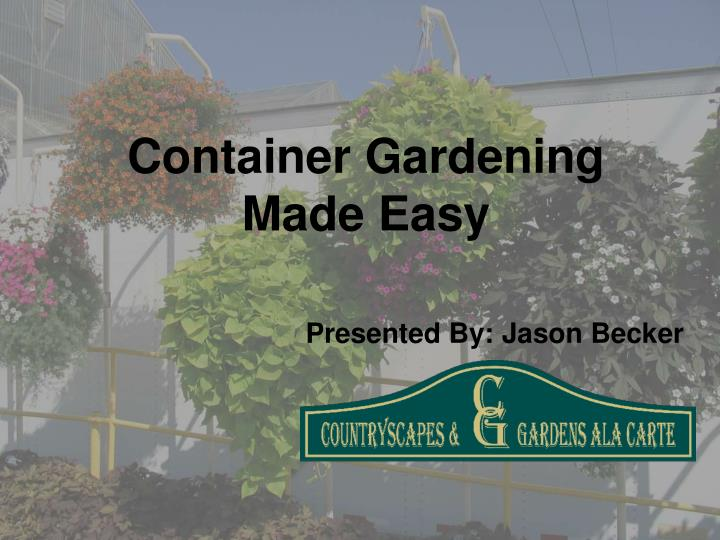 Container gardening made easy
