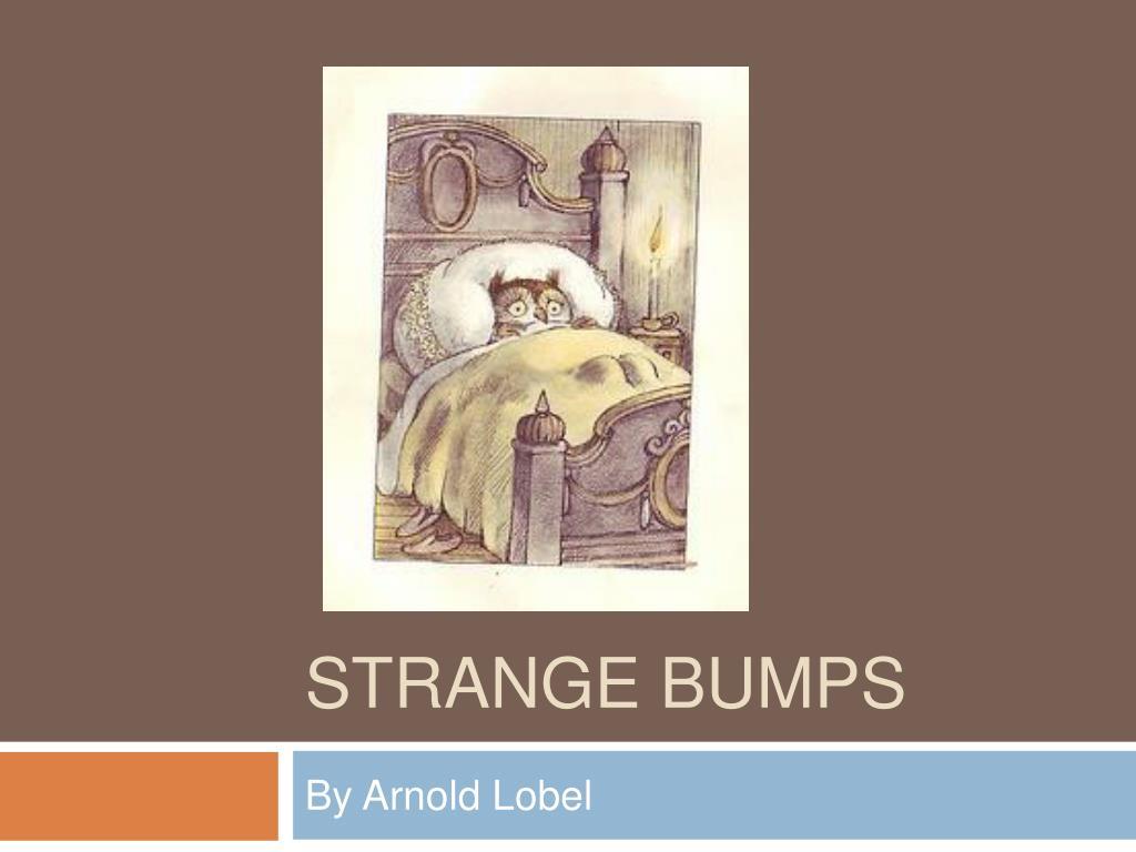 strange bumps l.