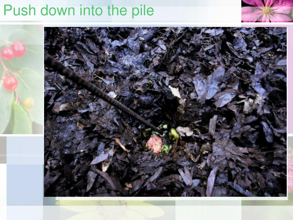 Push down into the pile