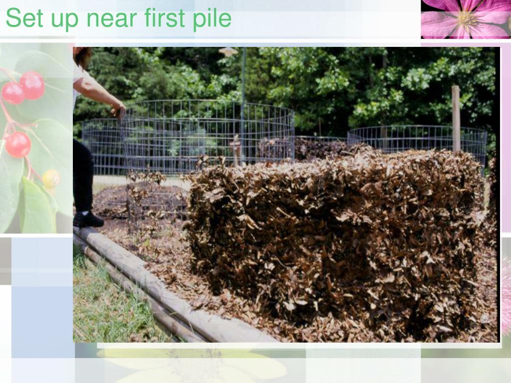 Set up near first pile