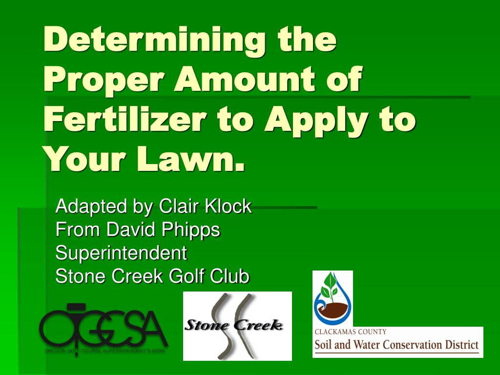 determining the proper amount of fertilizer to apply to your lawn l.