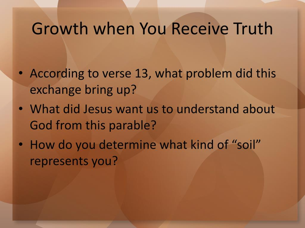Growth when You Receive Truth