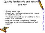 quality leadership and teachers are key