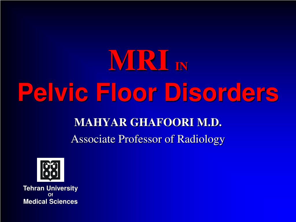 PPT - MRI IN Pelvic Floor Disorders