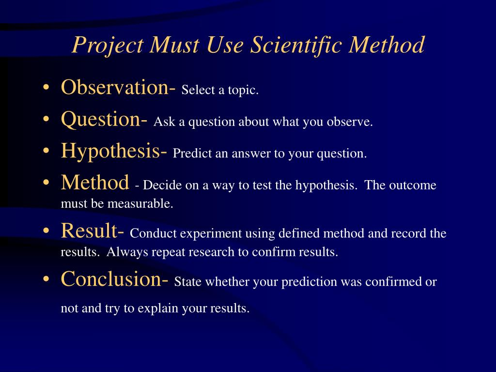 Project Must Use Scientific Method