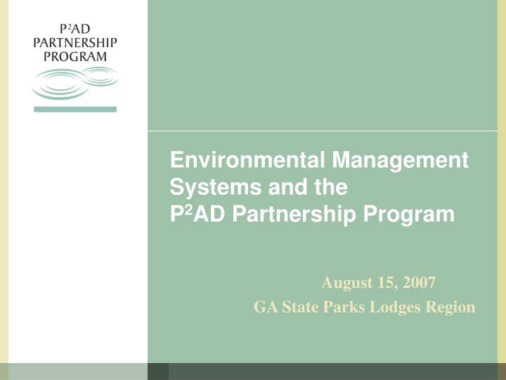 Environmental management systems and the p 2 ad partnership program