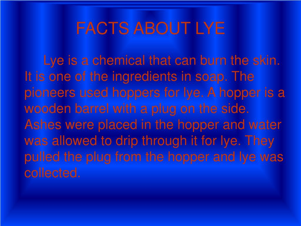 FACTS ABOUT LYE